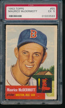Load image into Gallery viewer, 1953 Topps  55 Maurice McDermott  PSA 5 EX 14179