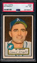 Load image into Gallery viewer, Scan of 1952 Topps 368 Ed Wright PSA 6 EX-MT