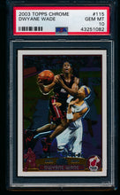 Load image into Gallery viewer, Scan of 2003 Topps Chrome 115 Dwyane Wade PSA 10 GEM MINT
