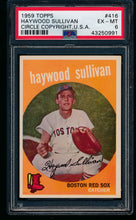 Load image into Gallery viewer, 1959 Topps  416 Haywood Sullivan Circle Copyright,U.S.A. PSA 6 EX-MT 13474