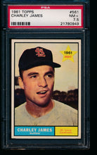 Load image into Gallery viewer, 1961 Topps  561 Charley James  PSA 7.5 NM+ 13741