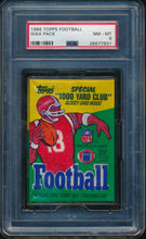 Load image into Gallery viewer, Scan of 1986 Topps  Football Wax Pack PSA 8 NM-MT