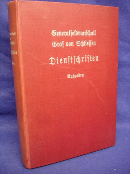 Official documents of the Chief of the General Staff of the Army Field Marshal General Graf von Schlieffen. First volume. Field Marshal General Graf von Schlieffen The tactical-strategic tasks from the years 1891-1905.