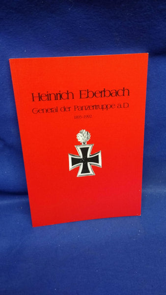 Heinrich Eberbach. Retired General of the Panzer Force 1895-1992. Out of print copy!