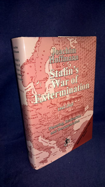 Stalin's War of Extermination 1941-1945: Planning, Realization and Documentation.