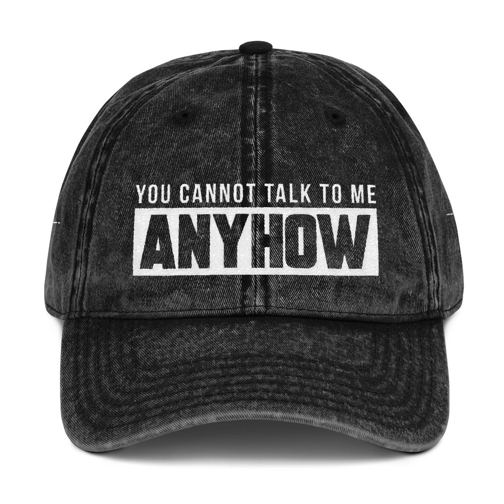 YOU CANNOT TALK TO ME ANYHOW DAD CAP