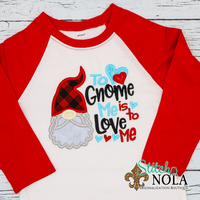 Personalized Valentine To Gnome Me Is to Love Me Applique Shirt