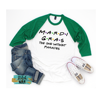 Adult Mardi Gras The One without Parades Printed Tee
