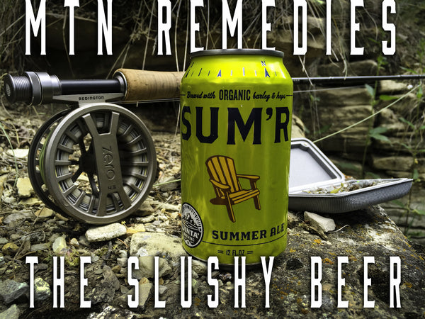 Mtn Remedies: The Slushy Beer.