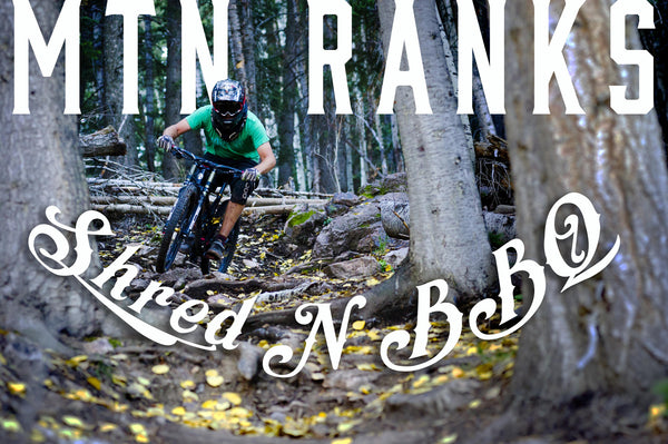 MtnRanks Shred 'N BBQ with Free MTB Shuttles
