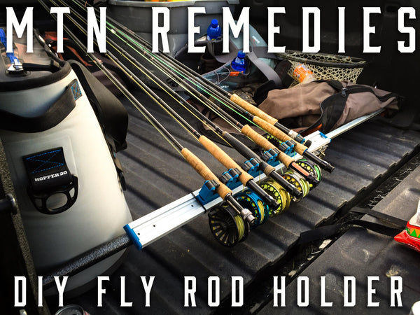 Mtn Remedies: DIY Fly Fishing Rod Holder