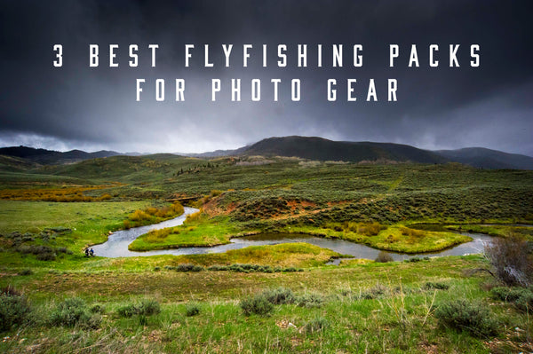 3 best flyfishing packs for photo gear