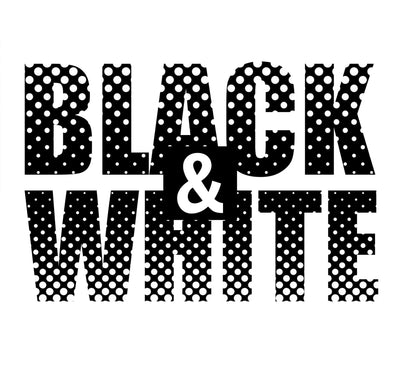 Black & White - Always Right!