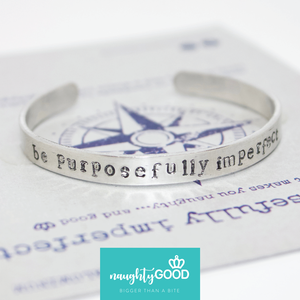 """Be Purposefully Imperfect"" Aluminum Cuff (Evernorthe Jewelry)"