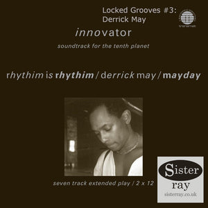 Locked Grooves #3: Rhythim Is Rhythim / Derrick May / Mayday
