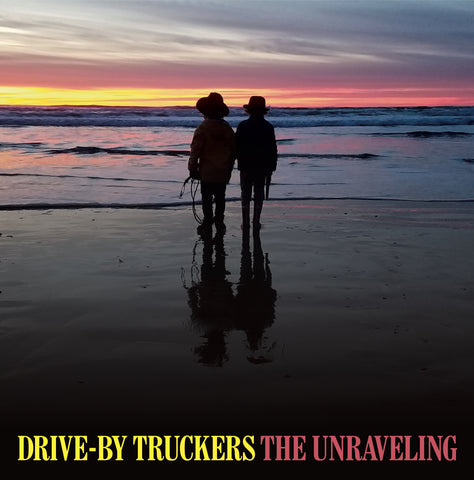 Drive-By Truckers The Unraveling 880882388515 Worldwide