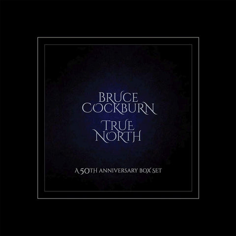 TRUE NORTH - A 50TH ANNIVERSARY BOX SET