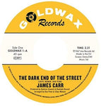 James Carr The Dark End Of The Street / You've Got My Mind