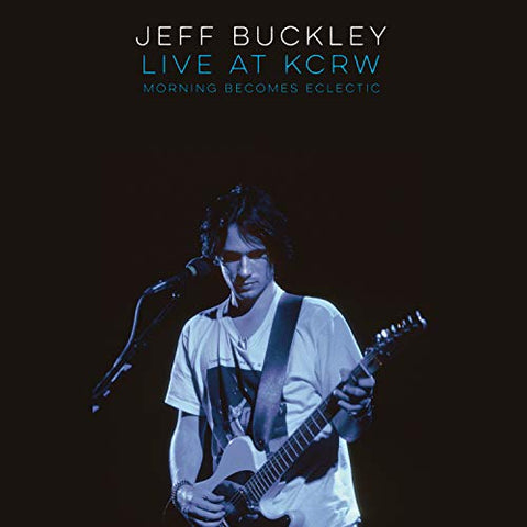 Jeff Buckley Live On Kcrw: Morning Becomes Eclectic LP