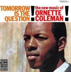 Ornette Coleman Tomorrow Is the Question LP 0889397557362