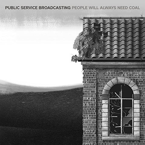 Public Service Broadcasting People Will Always Need Coal [12