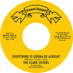 Clark Sisters Everything Is Gonna Be Alright c/w You Brought
