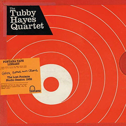 Tubby Hayes Quartet Grits Beans And Greens: The Lost Fontana