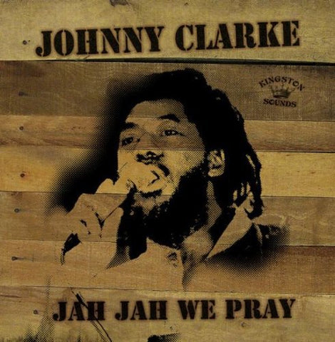 Clarke Johnny Jah Jah We Pray LP LP 5060135760311 Worldwide
