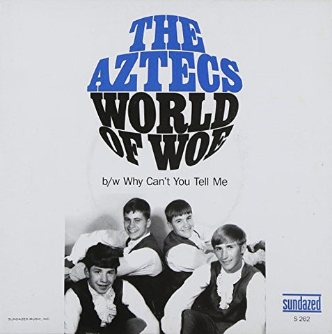 Aztecs The World Of Woe / Why Can't You Tell Me? [7 VINYL]