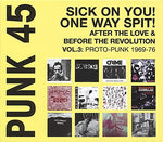 Various Punk 45: Sick On You! One Way Spit! After The Love