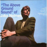 Jake Holmes The Above Ground Sound of LP 0827010004916