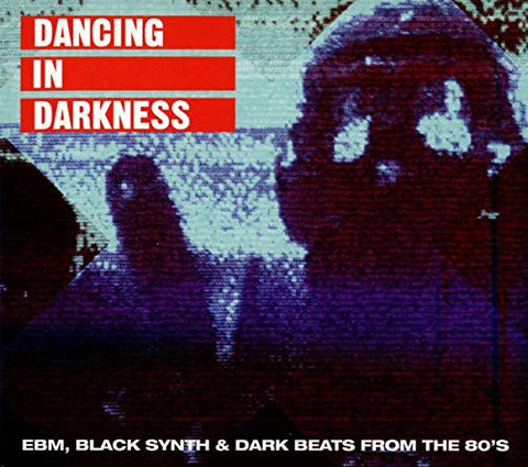 Various Artists Dancing In Darkness: EBM Black Synth & Dark