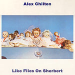 Alex Chilton Like Flies On Sherbert LP 0889397901073