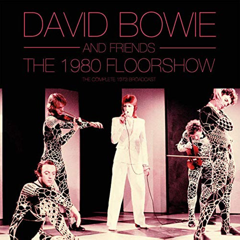Bowie David And Friends The 1980 Floorshow: The Complete