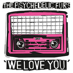 Psychedelic Furs We Love You / Sister Europe [7 VINYL] LP
