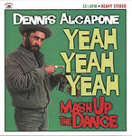 Dennis Alcapone Yeah Yeah Yeah – Mash Up the Dance LP
