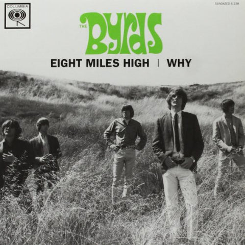 Byrds Eight Miles High/Why [7 VINYL] LP 0090771723819