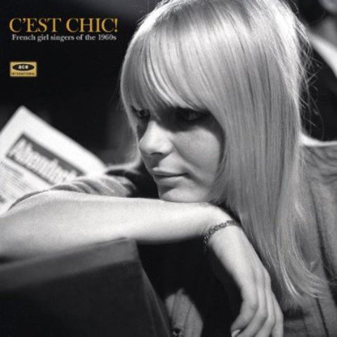Various Artists C'est Chic! French Girl Singers of the 1960s