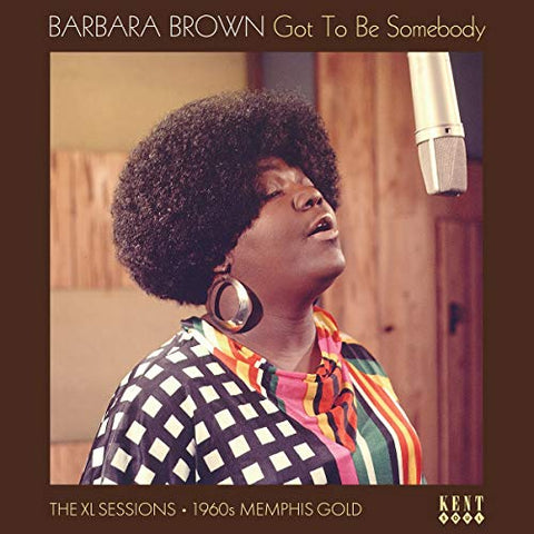 Barbara Brown Got To Be Somebody ~ The XL Sessions LP