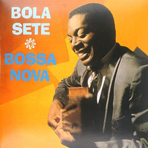 Bola Sete Bossa Nova LP 0889397310424 Worldwide Shipping