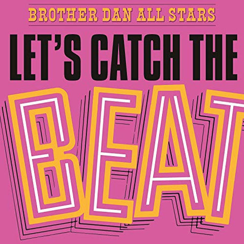 Brother Dan All Stars Lets Catch The Beat [180 gm LP vinyl]