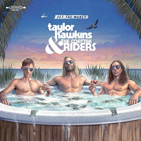 Taylor Hawkins & The Coattail Riders Get The Money LP
