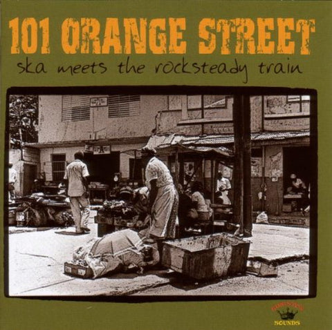 Various Artists 101 ORANGE STREET - SKA MEETS THE ROCKSTEADY
