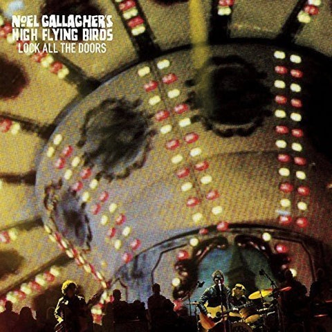 Noel Gallaghers High Flying Birds Lock All the Doors [7