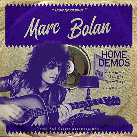 Marc Bolan Slight Thigh Be-Bop (And Old Gumbo Jill): Home