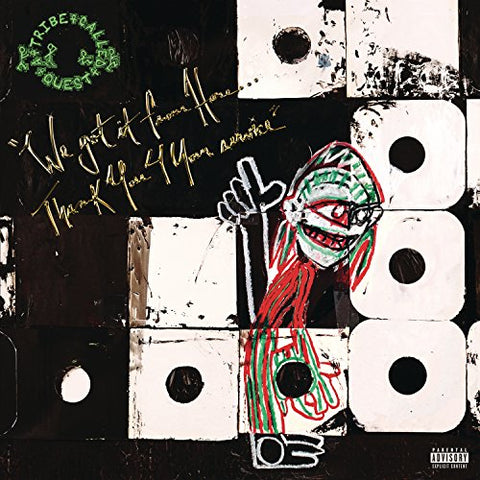 A Tribe Called Quest We Got It From Here... Thank You 4 Your