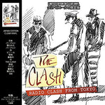 Clash THE CLASH - RADIO CLASH FROM TOKYO: LIMITED EDITION ON