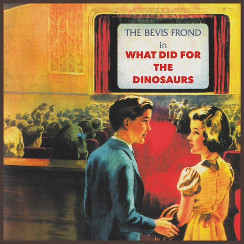What Did For The Dinosaurs (RSD Oct 24th)