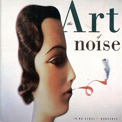 Art Of Noise In No Sense Sister Ray