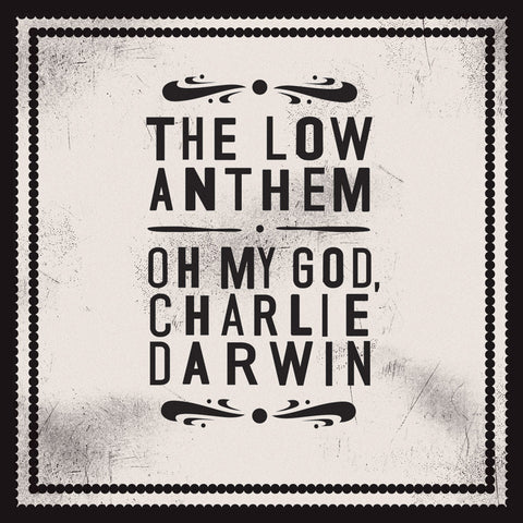 The Low Anthem Oh My God Charlie Darwin 5400863022723